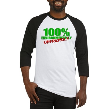 100% Environmentally Unfriend Baseball Jersey