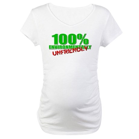100% Environmentally Unfriend Maternity T-Shirt