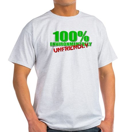 100% Environmentally Unfriend Light T-Shirt