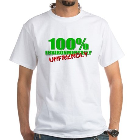 100% Environmentally Unfriend White T-Shirt