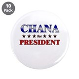 "CHANA for president 3.5"" Button (10 pack)"