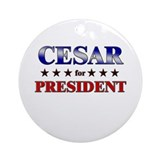 CESAR for president Ornament (Round)