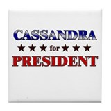 CASSANDRA for president Tile Coaster