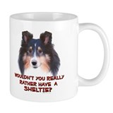 Rather Have a Sheltie Mug