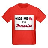 Kiss me I'm Romanian T
