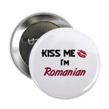 "Kiss me I'm Romanian 2.25"" Button"