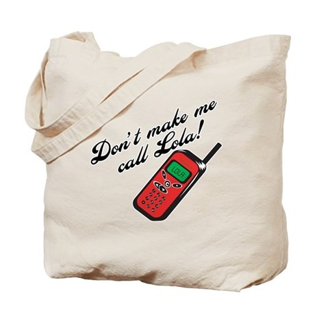 Don't Make Me Call Lola Tote Bag