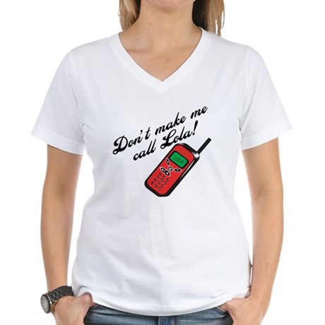 Don't Make Me Call Lola Women's V-Neck T-Shirt