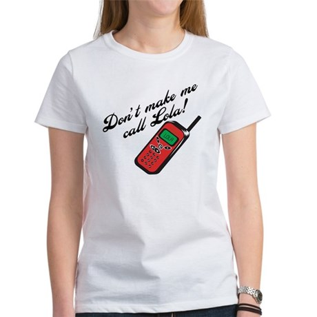 Don't Make Me Call Lola Women's T-Shirt