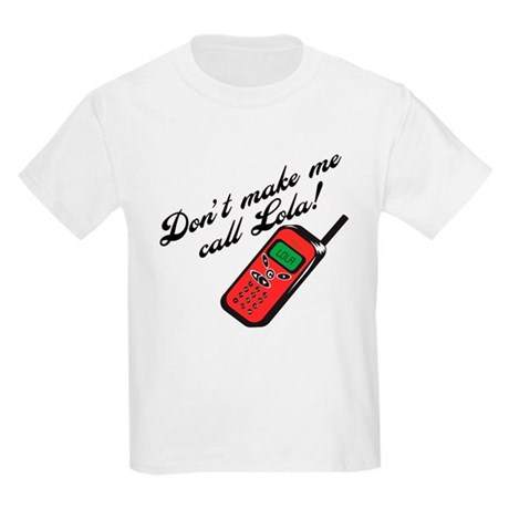 Don't Make Me Call Lola Kids Light T-Shirt