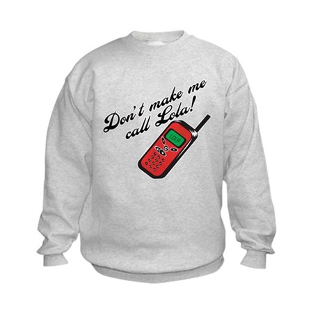 Don't Make Me Call Lola Kids Sweatshirt