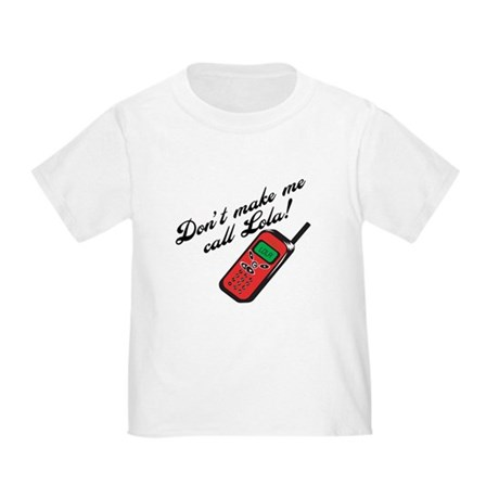 Don't Make Me Call Lola Toddler T-Shirt