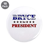 "BRYCE for president 3.5"" Button (10 pack)"