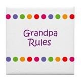 Grandpa Rules Tile Coaster