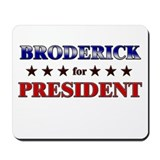 BRODERICK for president Mousepad