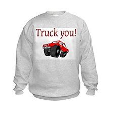 truck you Sweatshirt