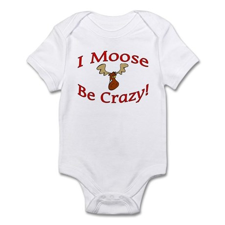 i moose be crazy Infant Bodysuit
