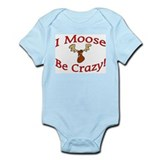 i moose be crazy Onesie