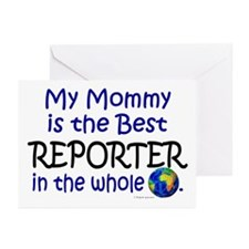 Best Reporter In The World (Mommy) Greeting Cards
