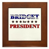 BRIDGET for president Framed Tile