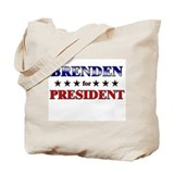 BRENDEN for president Tote Bag