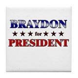 BRAYDON for president Tile Coaster
