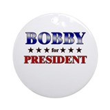 BOBBY for president Ornament (Round)