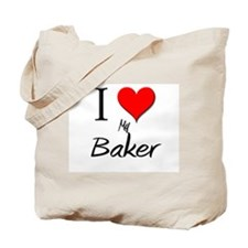 I Love My Baker Tote Bag