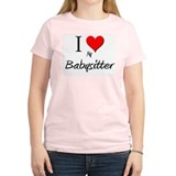 I Love My Babysitter T-Shirt