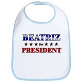 BEATRIZ for president Bib