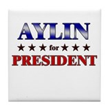 AYLIN for president Tile Coaster
