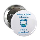 "Grandma is Born 2.25"" Button"
