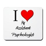 I Love My Assistant Psychologist Mousepad
