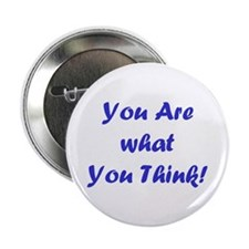 """You are What You Think! 2.25"""" Button (10 pack)"""