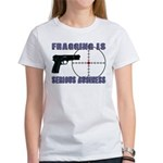 Serious Fragging Women's T-Shirt