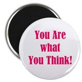 "You are what you think! 2.25"" Magnet (10 pack)"
