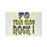 70 Year Olds Rock ! Rectangle Magnet