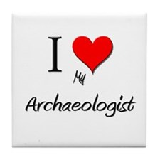 I Love My Archaeologist Tile Coaster