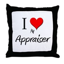 I Love My Appraiser Throw Pillow