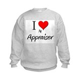 I Love My Appraiser Sweatshirt
