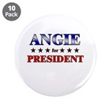 "ANGIE for president 3.5"" Button (10 pack)"