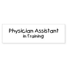 Physician Assistant in Traini Bumper Bumper Sticker