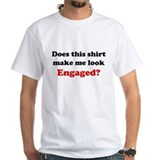 Make Me Look Engaged Shirt