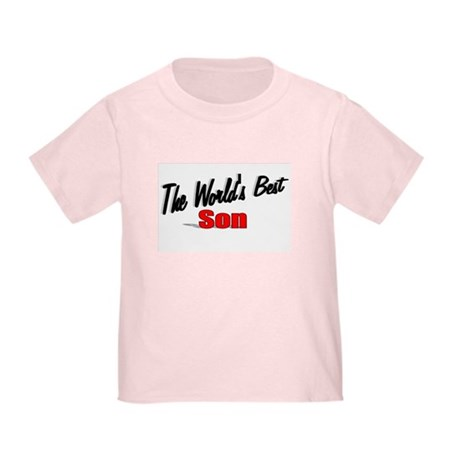 """The World's Best Son"" Toddler T-Shirt"