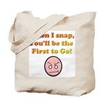 When I Snap... Tote Bag