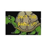 Turtle: Shut The Shell Up!(ne Rectangle Magnet