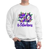 50 and Fabulous Sweatshirt