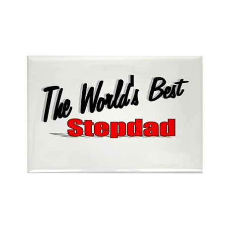 """The World's Best Stepdad"" Rectangle Magnet"