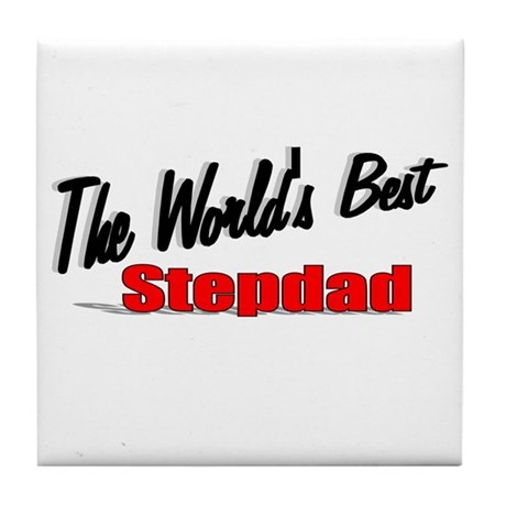 """The World's Best Stepdad"" Tile Coaster"