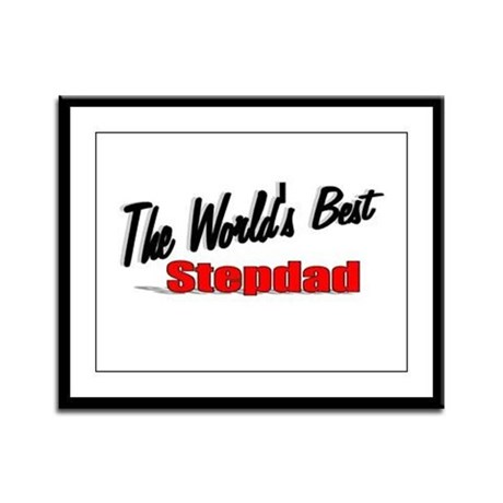 """The World's Best Stepdad"" Framed Panel Print"